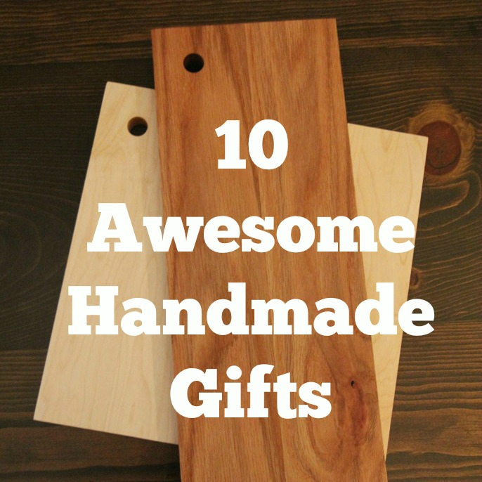 10 Awesome Handmade Gifts